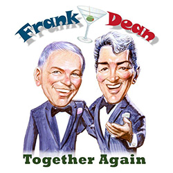 Frank and Dean Together Again
